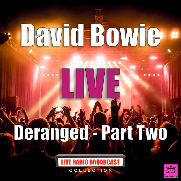 David Bowie - Deranged - Part Two