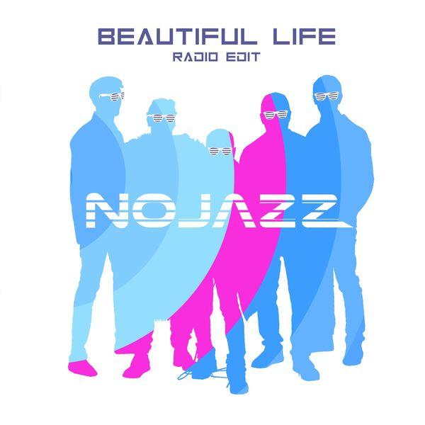 NoJazz - Beautiful Life (Radio Edit)