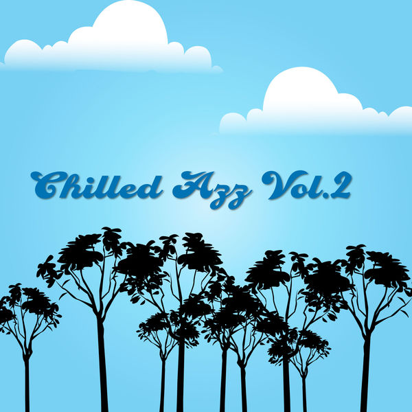Various Artists - Chilled Azz, Vol. 2