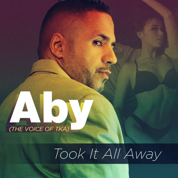 Aby - Took It All Away