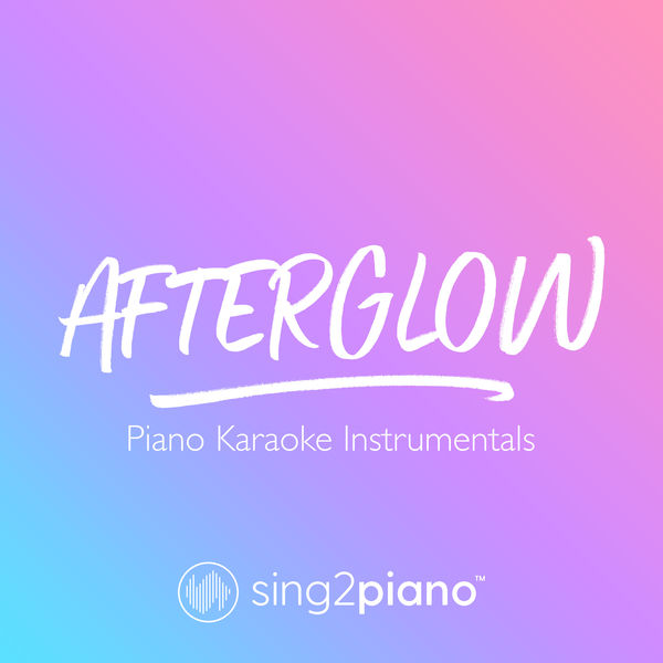Sing2Piano - Afterglow