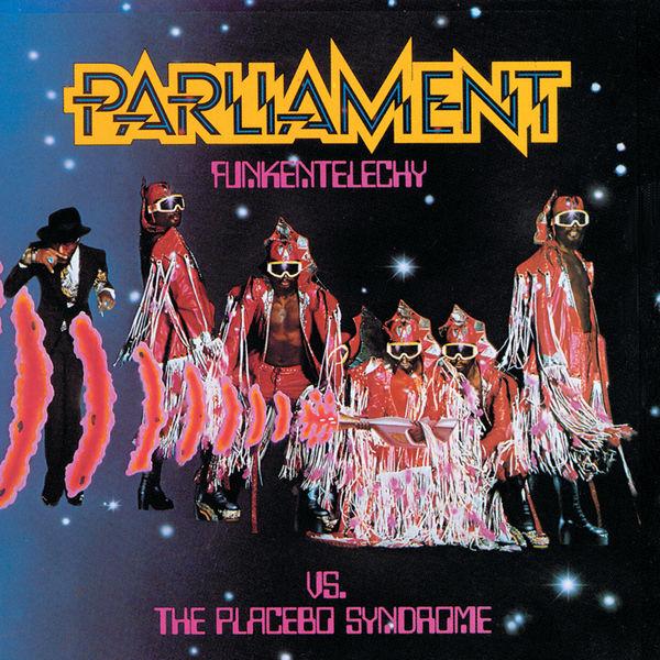 Parliament Funkentelechy Vs. The Placebo Syndrome