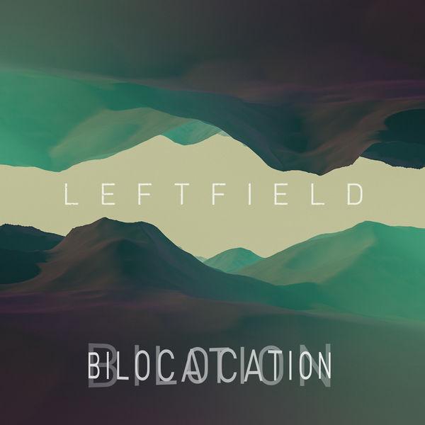 Leftfield Bilocation  (Remixes)