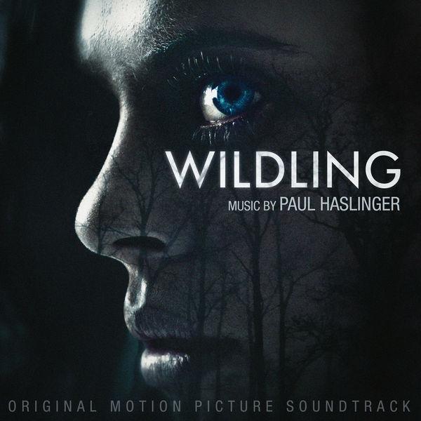 Paul Haslinger - Wildling (Original Motion Picture Soundtrack)