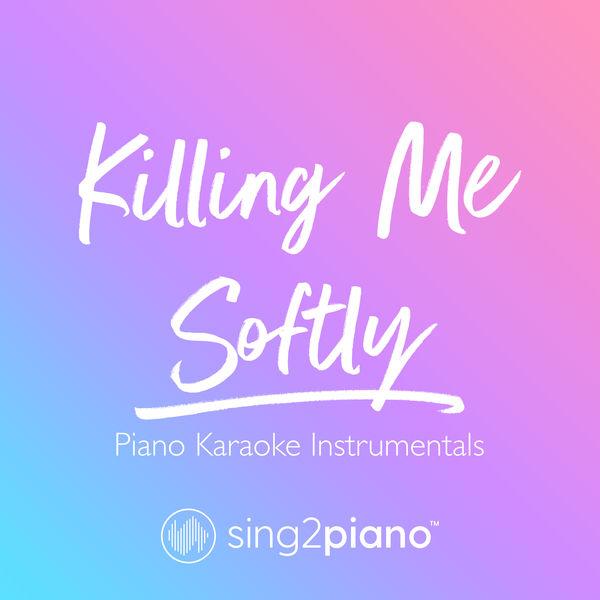 Sing2Piano - Killing Me Softly