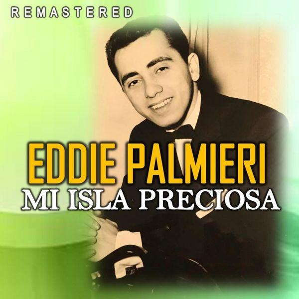 Eddie Palmieri - Mi Isla Preciosa (Remastered)