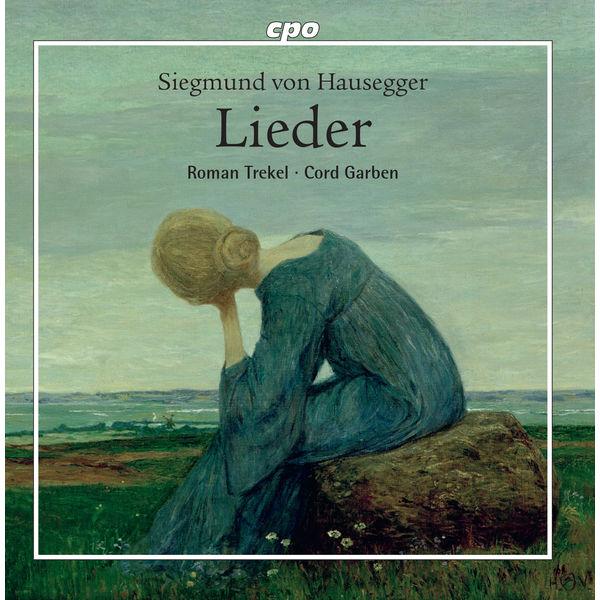 Roman Trekel - Hausegger : Lieder