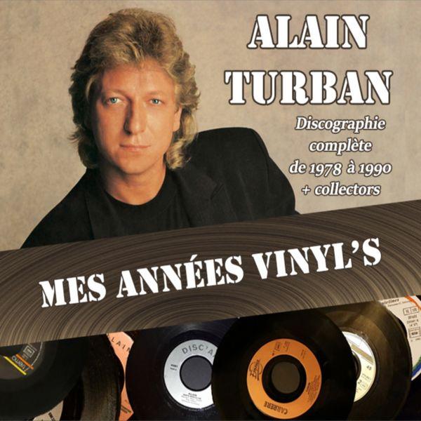 Alain Turban - Mes années vinyl's (Discographie complète de 1978 à 1990)