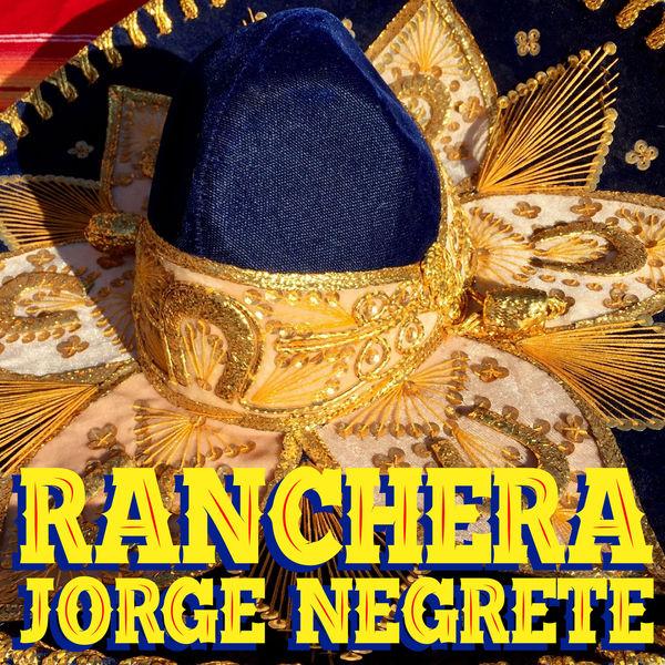 Jorge Negrete - Ranchera Jorge Negrete