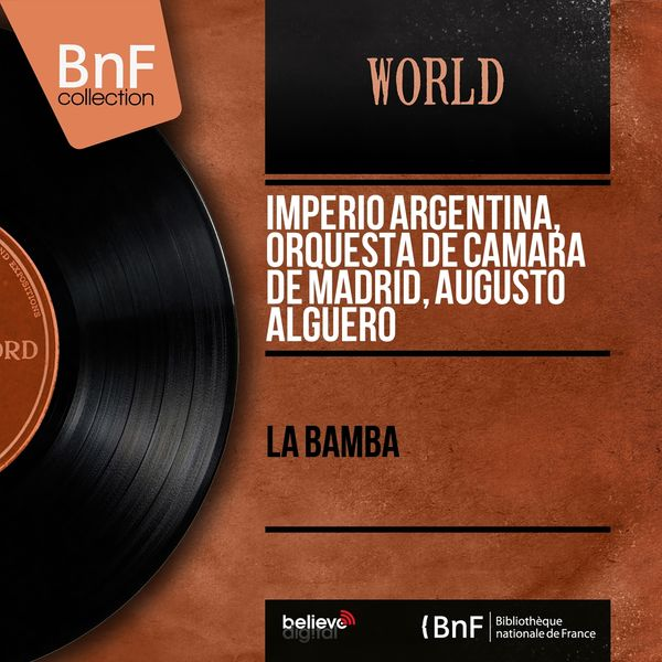 Imperio Argentina, Orquesta de Camara de Madrid, Augusto Alguero - La Bamba (Mono Version)