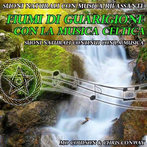 Mo Coulson - Suoni naturali con musica rilassante: fiumi di guarigione con la musica celtica