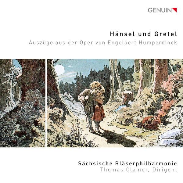 Sächsische Bläserphilharmonie - Humperdinck: Hänsel und Gretel (Excerpts Arr. S. Goldhammer)