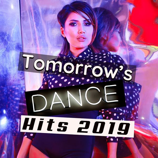Various Artists - Tomorrow's Dance Hits 2019