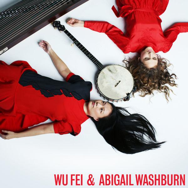 Wu Fei - Wu Fei & Abigail Washburn