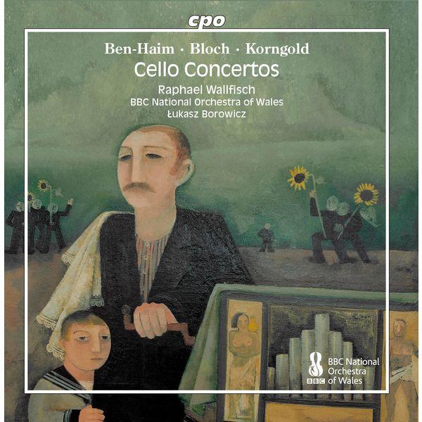 Raphael Wallfisch - Ben-Haim, Bloch & Korngold: Works for Cello & Orchestra