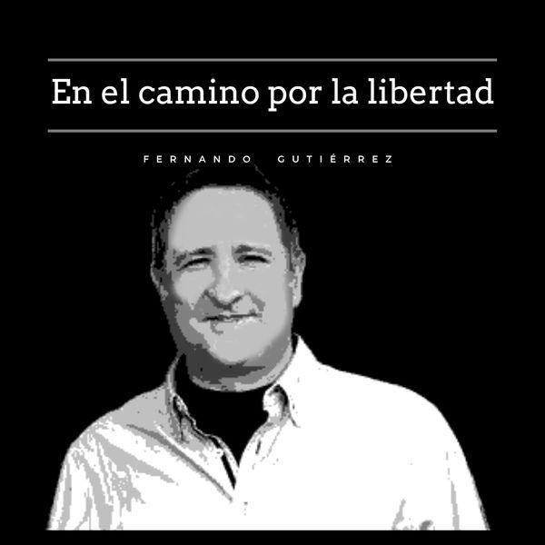 Fernando Gutiérrez - En el camino por la libertad