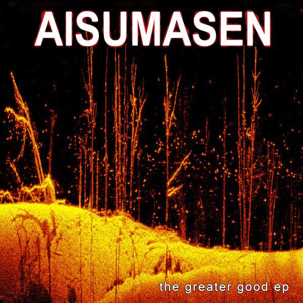 Aisumasen - The Greater Good