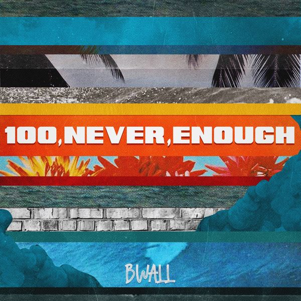 B Wall - Never Enough