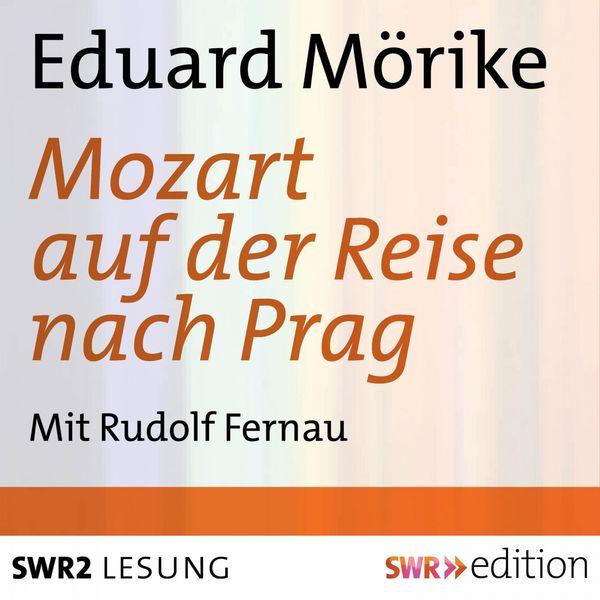 Eduard Mörike - Mozart auf der Reise nach Prag