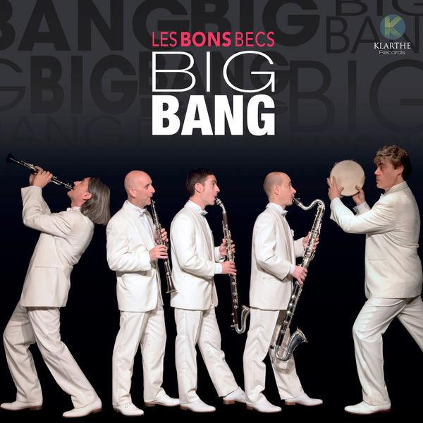 Les Bons Becs - Big Bang