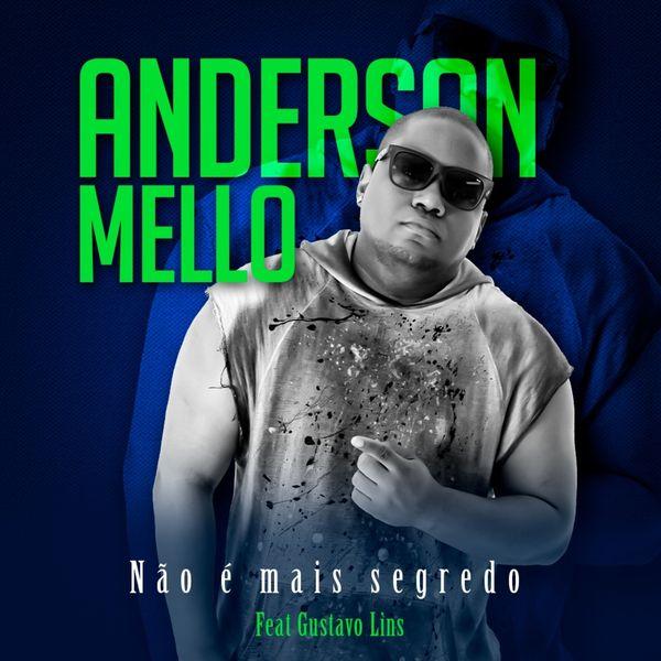 Anderson Mello - Nao É Mais Segredo (feat. Gustavo Lins)