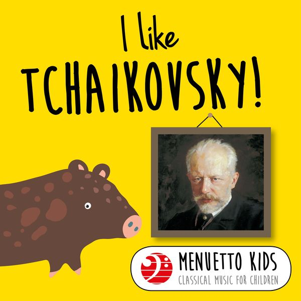 Various Artists - I Like Tchaikovsky! (Menuetto Kids - Classical Music for Children)