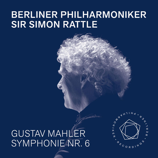 Sir Simon Rattle - Mahler : Symphony No. 6