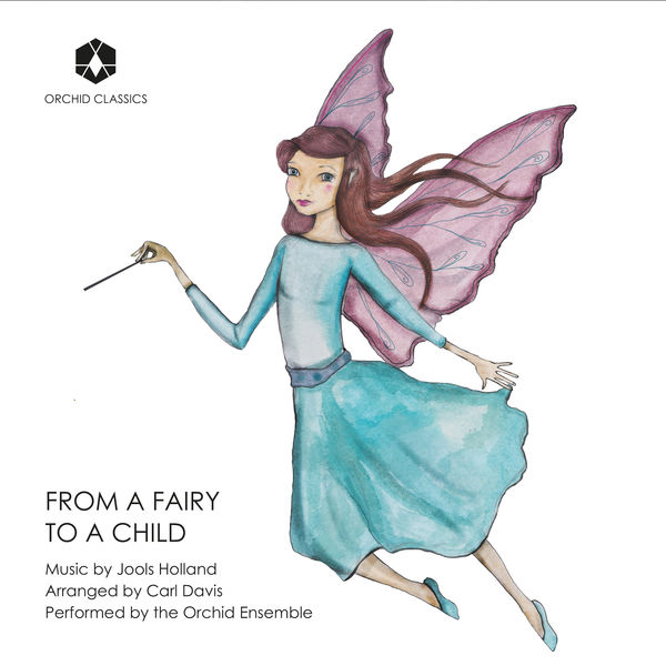 Orchid Ensemble - Jools Holland: From a Fairy to a Child (Arr. C. Davis for String Quartet & Piano)