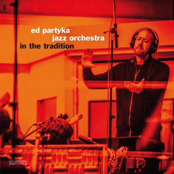 Ed Partyka Jazz Orchestra - In the Tradition