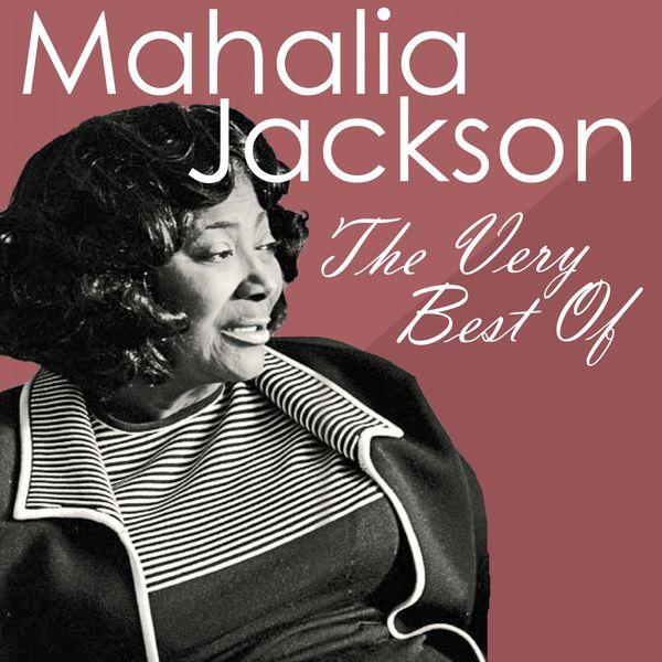 Mahalia Jackson - The Very Best of Mahalia Jackson
