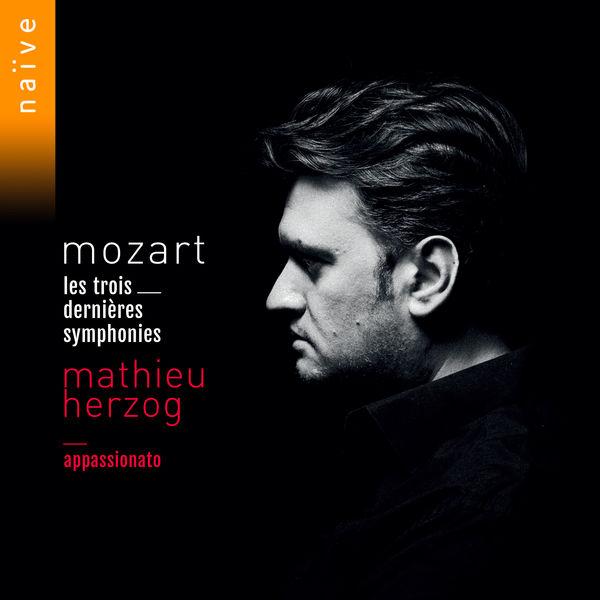 Mathieu Herzog, Ensemble Appassionato - Mozart: Les trois dernières symphonies