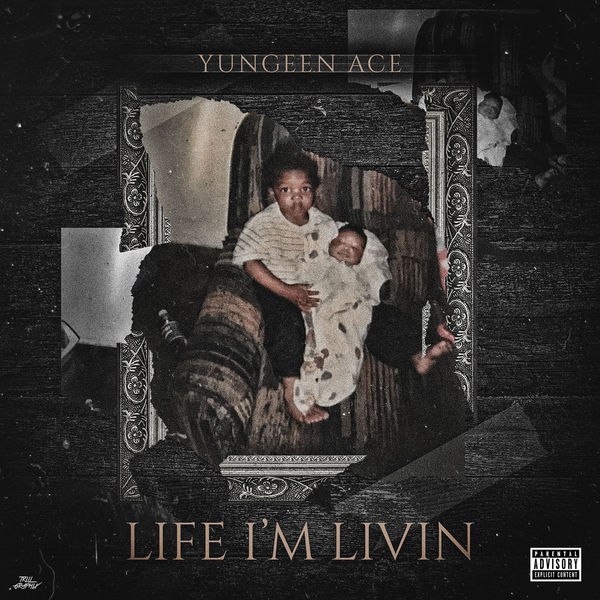 Yungeen Ace - Life I'm Livin