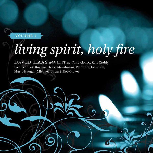 David Haas - Living Spirit, Holy Fire, Vol. 1