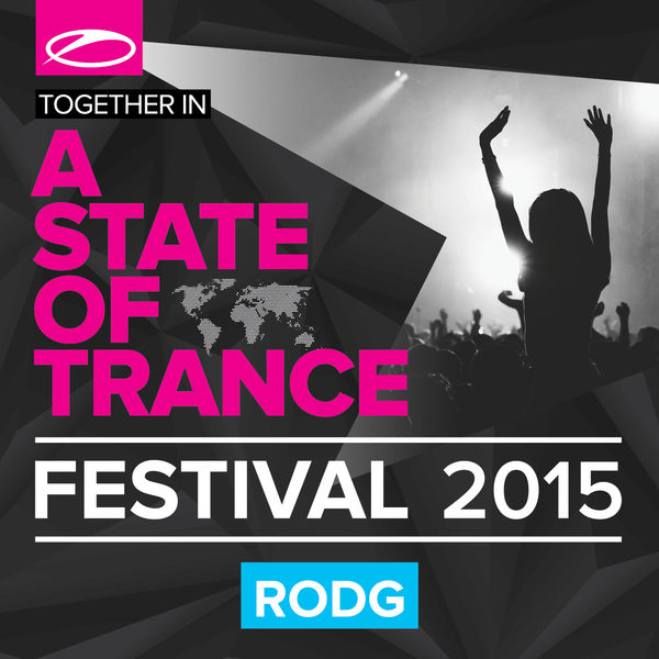 Rodg - A State Of Trance Festival 2015 (Mixed by Rodg)