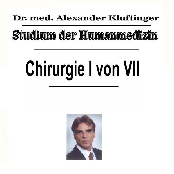Dr. Alexander Kluftinger - Studium der Humanmedizin - Chirurgie, Pt. 1
