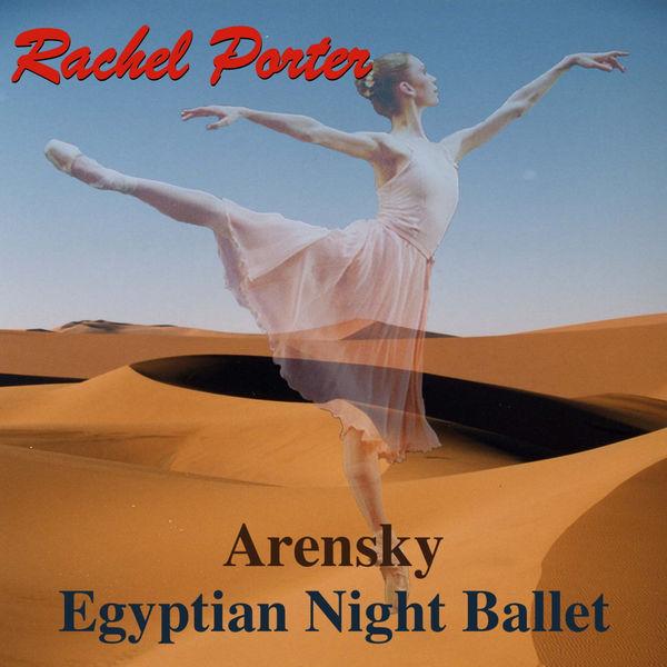 Rachel Porter - Arensky: Egyptian Night Ballet Suite