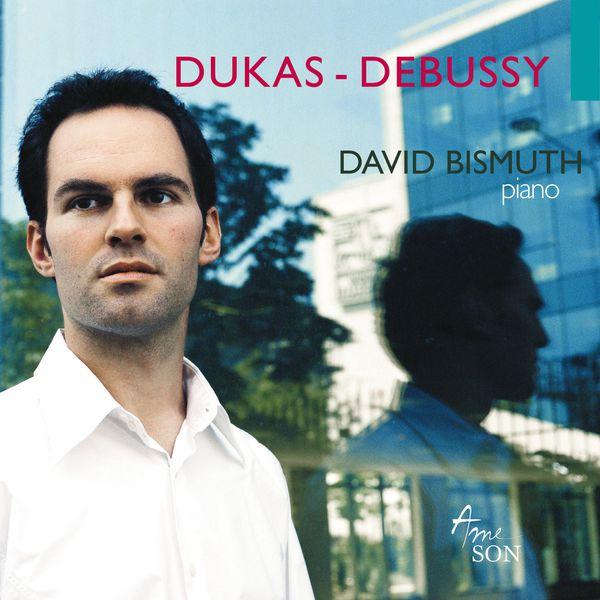 David Bismuth - Dukas-Debussy