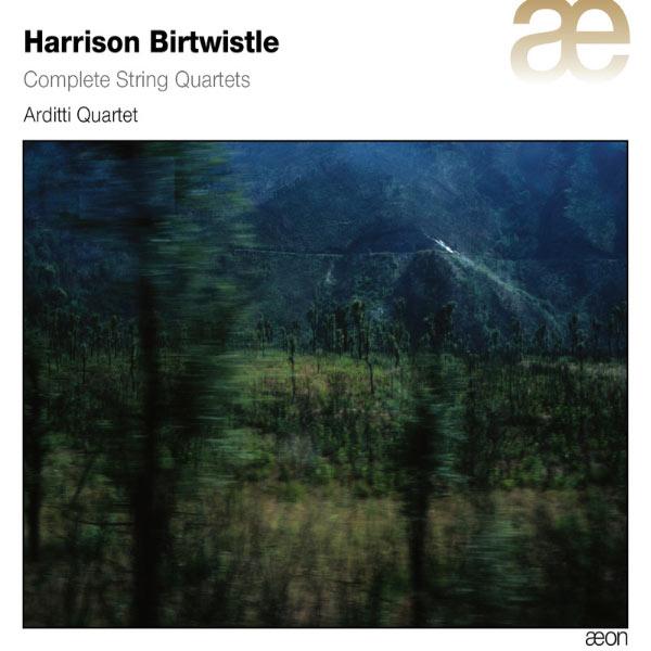Arditti String Quartet - Harrison Birtwistle : Complete String Quartets