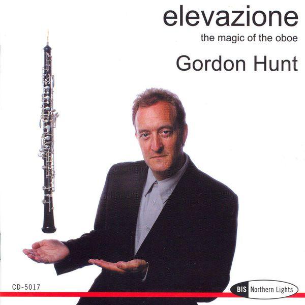 Gordon Hunt - ELEVAZIONE - THE MAGIC OF THE OBOE