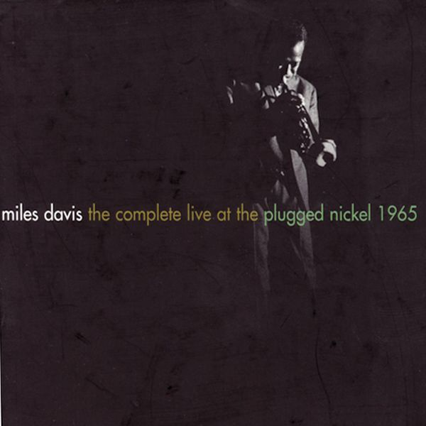 Miles Davis - The Complete Live At The Plugged Nickel - 1965