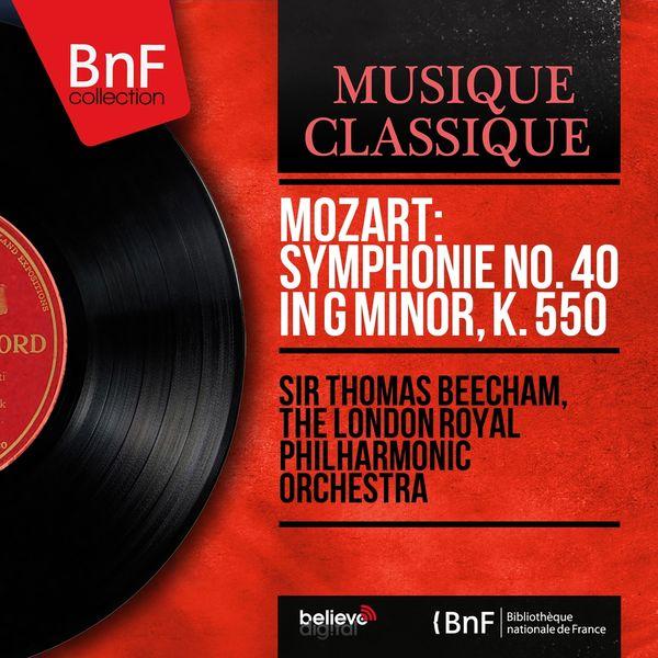 Sir Thomas Beecham, The London Royal Philharmonic Orchestra - Mozart: Symphonie No. 40 in G Minor, K. 550 (Mono Version)