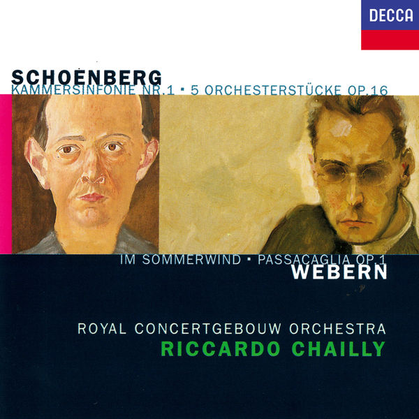 Riccardo Chailly - Schoenberg: 5 Orchestral Pieces; Chamber Symphony No. 1 / Webern: Im Sommerwind; Passacaglia