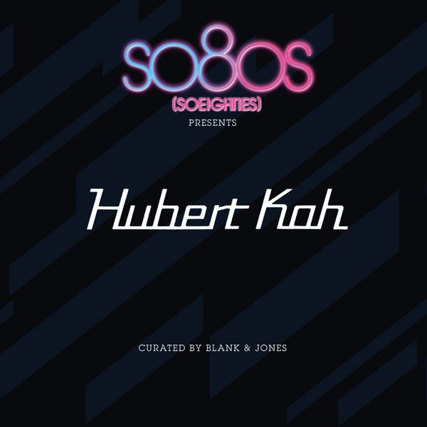 Hubert Kah|So8Os Presents Hubert Kah (Curated by Blank & Jones)