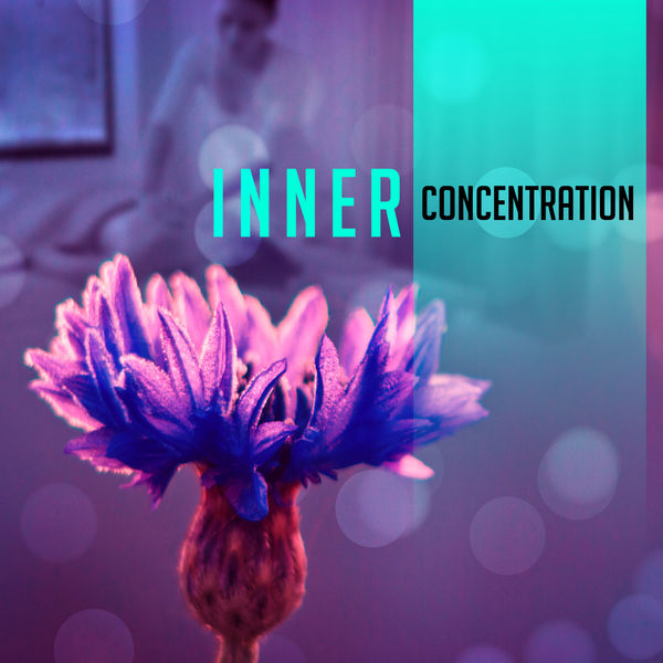 Inner Concentration – Peaceful Sounds for Meditation, Yoga Therapy