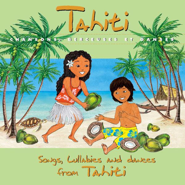 Auguste Tagaroa - Tahiti : Chansons, berceuses et danses