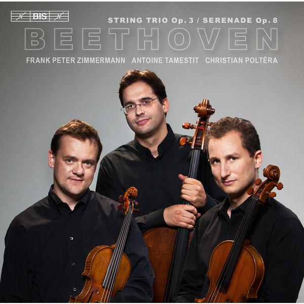 Trio Zimmermann - Beethoven: String Trio, Op. 3 & Serenade, Op. 8