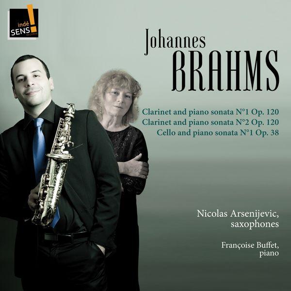 Nicolas Arsenijevic - Brahms: Clarinet and Piano Sonata & Cello and Piano Sonata