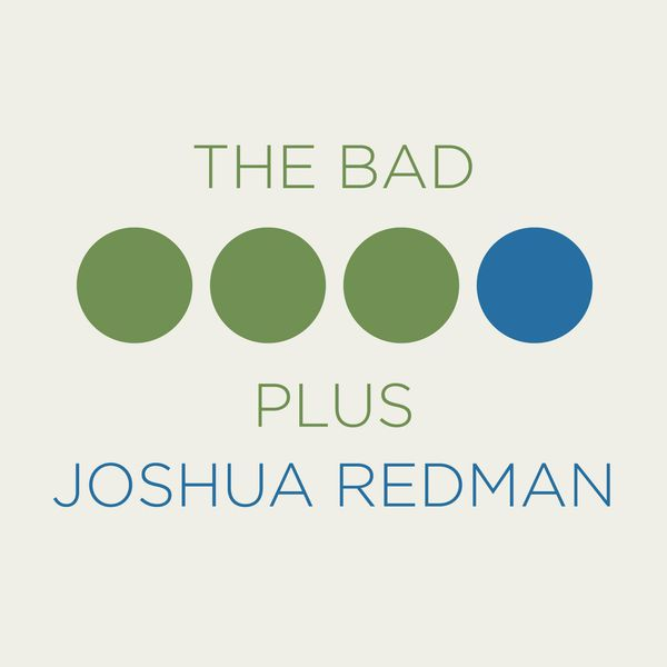 Joshua Redman - The Bad Plus Joshua Redman