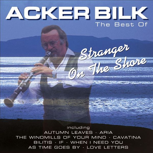 Acker Bilk - Stranger On the Shore: The Best of Acker Bilk