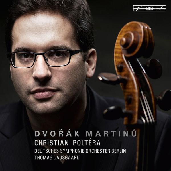 Christian Poltéra|Dvořák & Martinů: Cello Concertos